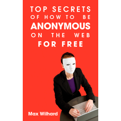 Top Secrets of How to Be Anonymous on the Web for Free